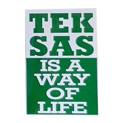 Sticker Teksas Is a Way Of Life